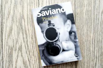Lundi Librairie : Piranhas - Roberto Saviano
