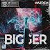 Mazdem - BIGGER [GL16]