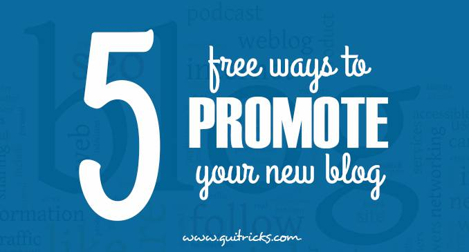 Free Ways To Promote Your New Blog