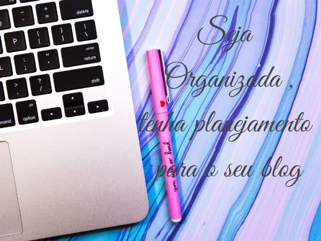 Organização e planejamento para seu blog