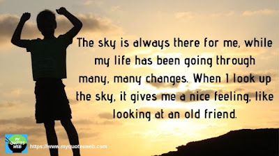 My Life Quotes - The sky is always there