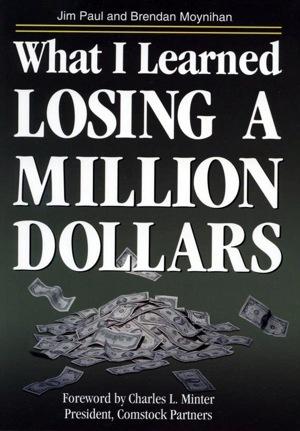 What I Learned Losing A Million Dollars by Jim Paul & Brendan Moynihan FREE Ebook Download