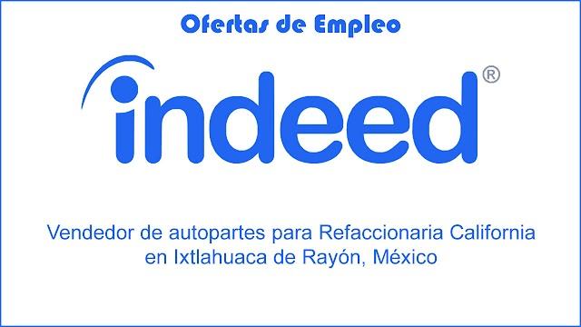 Vendedor de Autopartes para Refaccionaria California en Ixtlahuaca de Rayón, México - Empleo