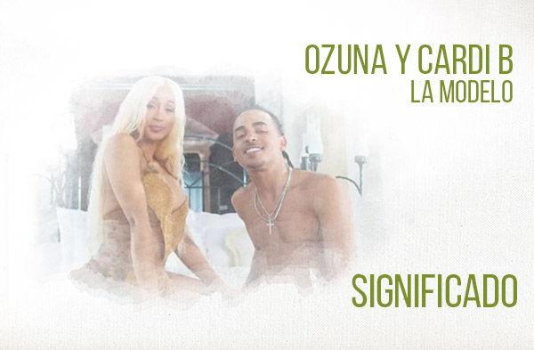 La Modelo significado de la canción Ozuna Cardi B.