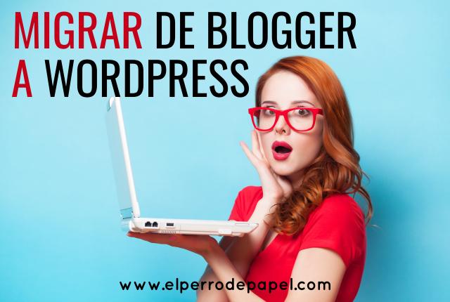 Migrar de Blogger a Wordpress: La Migración