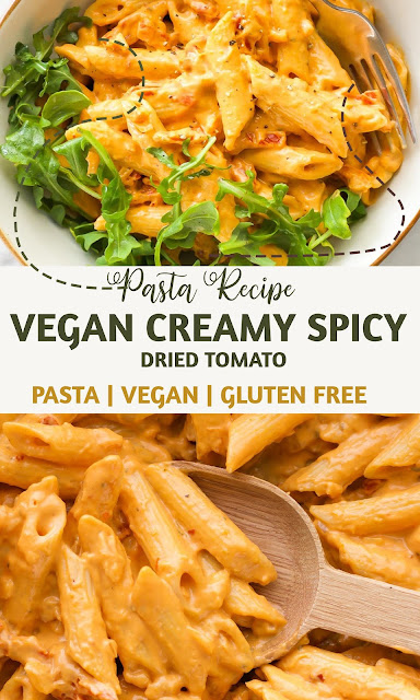 VEGAN CREAMY SPICY SUN DRIED TOMATO PASTA