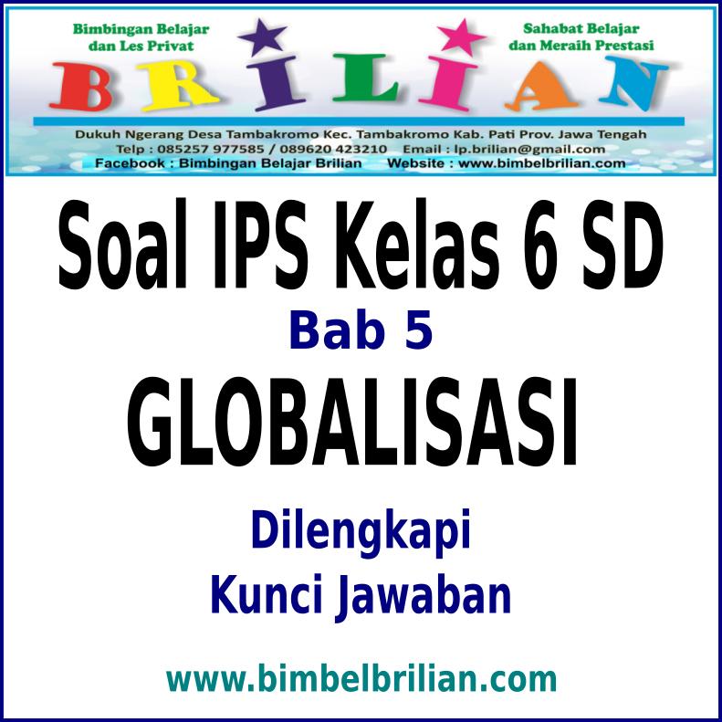 Soal IPS Kelas 6 SD BAB 5 Globalisasi Dan Kunci Jawaban ...