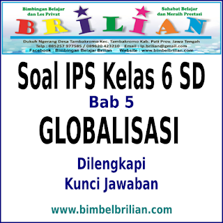 Soal IPS Kelas 6 SD BAB 5 Globalisasi Dan Kunci Jawaban