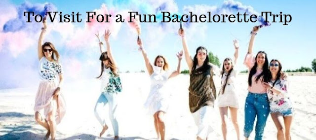 Best Places In India To Visit For a Fun Bachelorette Trip