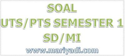 Soal UTS IPS Kelas 1 SD Semester 1 (Ganjil) Dan Kunci Jawaban