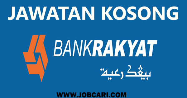 BANK RAKYAT VACANCIES 2016