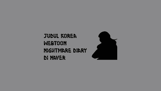 Judul Korea Webtoon Nightmare Diary di Naver