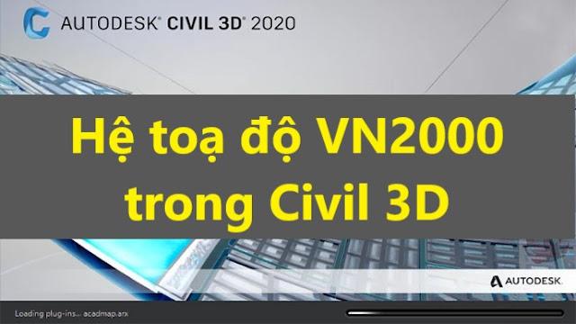 Tạo hệ toạ độ VN2000 trong Civil 3D Phần 1 - Diễn đàn cầu đường