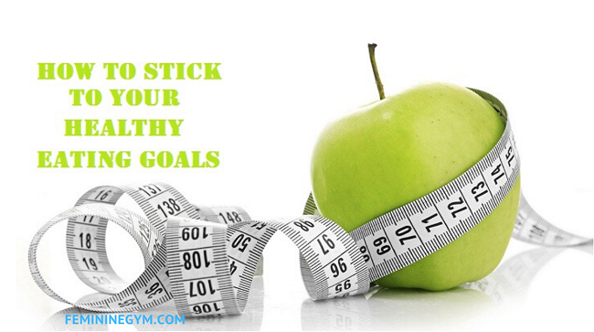 How-to-stick-to-your-healthy-eating-goals