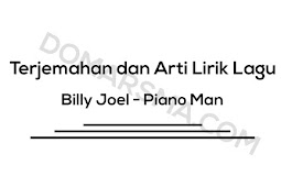 Terjemahan dan Arti Lirik Lagu Billy Joel - Piano Man