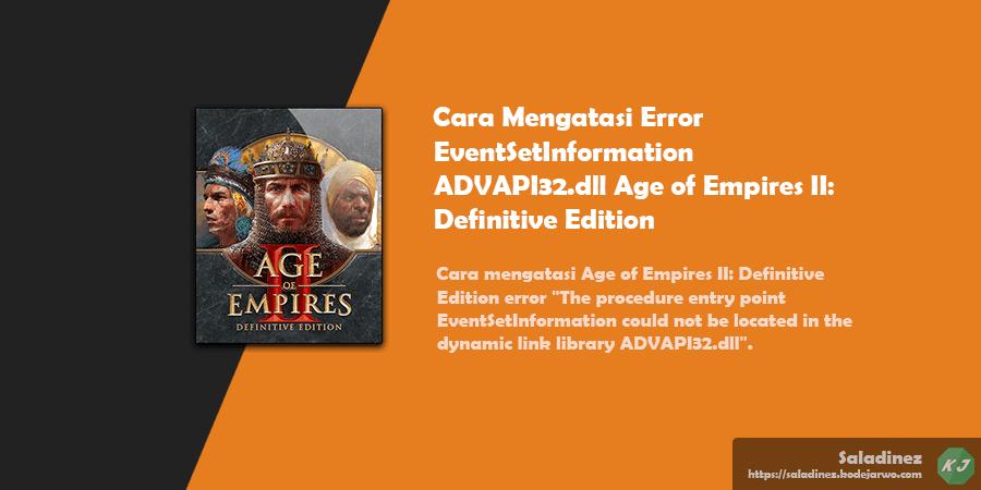 Cara Mengatasi Error EventSetInformation ADVAPI32.dll Age of Empires II: Definitive Edition