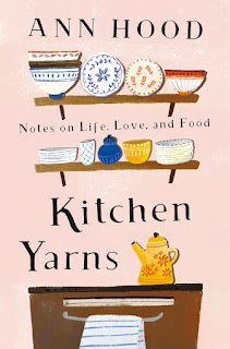Review of Kitchen Yarns: Notes on Life, Love, and Food by Ann Hood