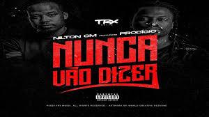 Nilton CM Feat Prodígio Nunca Vão Dizer(Download Free)MP3 JPS MUSIK