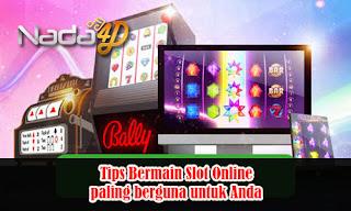 Tips Bermain Slot Online paling berguna untuk Anda