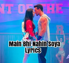 Main Bhi Nahin Soya Full Song Lyrics - Student of the Year 2 (2019)