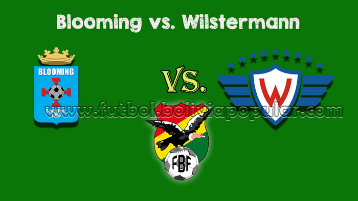 Blooming vs. Wilstermann - Torneo Clausura 2018