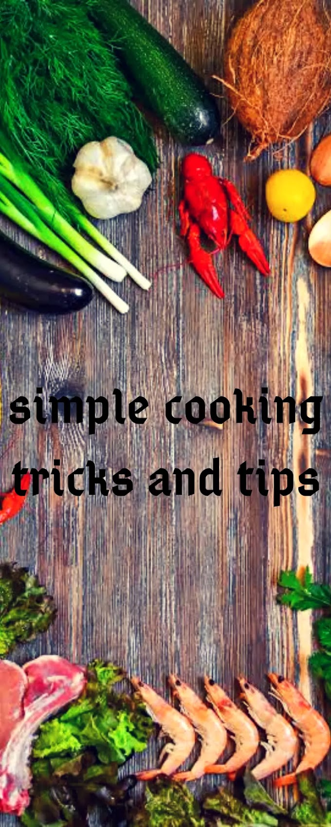 20 best of the pro cooking tricks and tips for beginners|Everyone should know