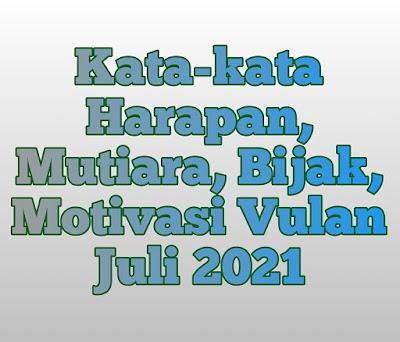 kata kata harapan mutiara bijak motivasi bulan juli 2021