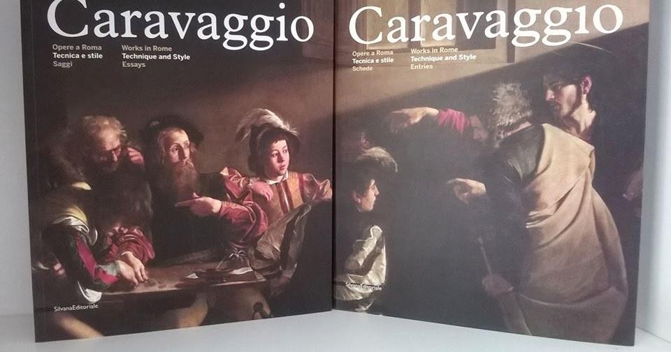 """""""Caravaggio. Opere a Roma"""", l'ultimo repertorio delle opere del genio lombardo, recensione di Clovis Whitfield"""
