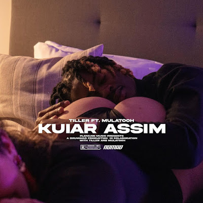 Tiller feat Mulatooh Lebasi - KUIAR ASSIM