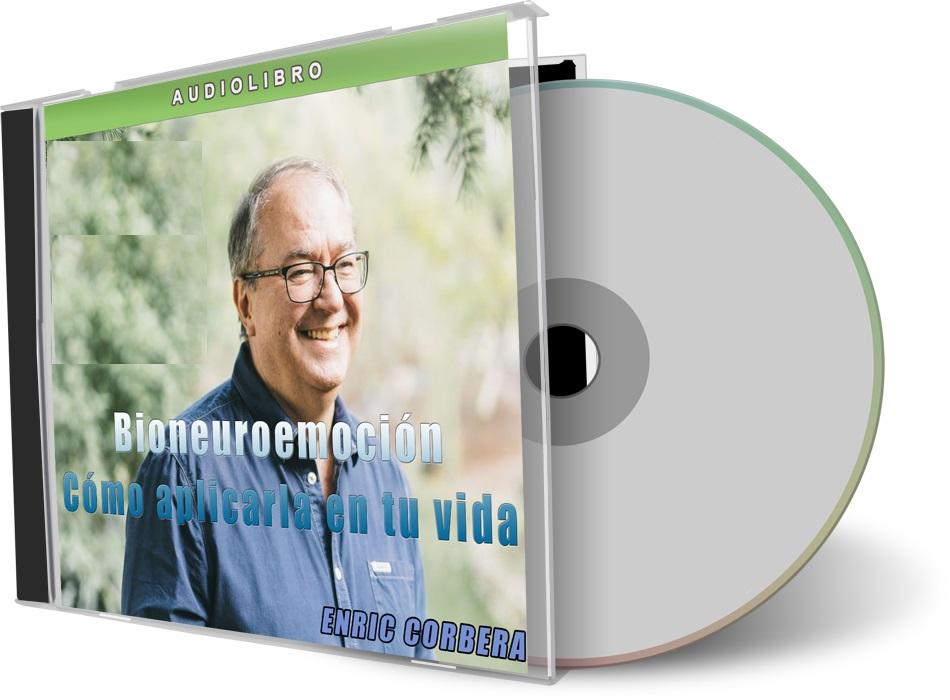 Bioneuroemoción: Cómo aplicarla en tu vida – Enric Corbera [AudioLibro]