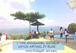 7 Tips Mengambil Gambar Untuk Artikel di Blog