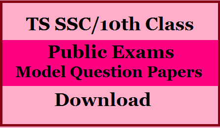 TS SSC 10th Class All Subjects Public Exams Model Question Papers Download