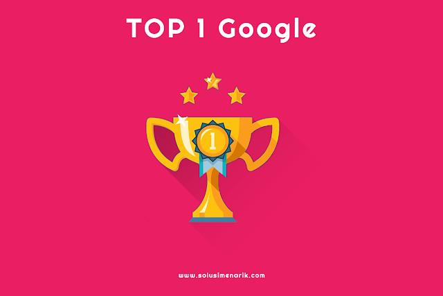 Cara Mendapat Peringkat Pertama di Google