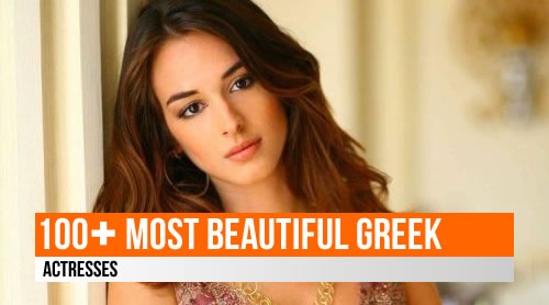 LIST: 100+ Most Beautiful Greek Actresses