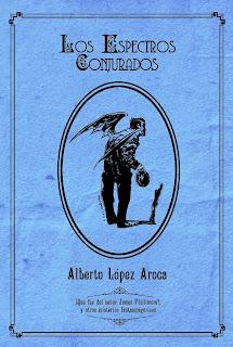 Los espectros conjurados, por Alberto López Aroca