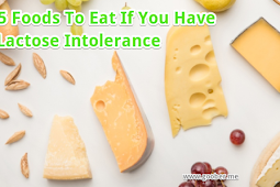 5 Foods To Eat If You Have Lactose Intolerance