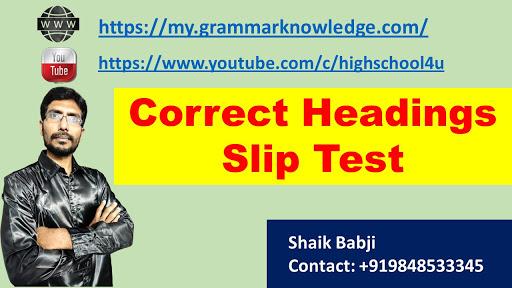 Correct Headings Slip Test