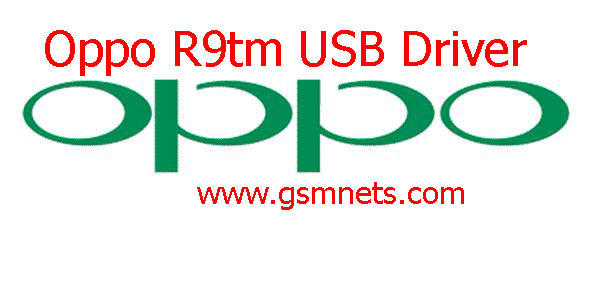 Oppo R9tm USB Driver Download