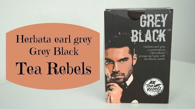 RECENZJA: Herbata Earl Grey - Grey Black | Tea Rebels