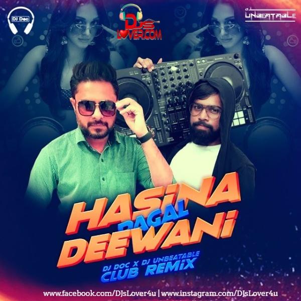 Hasina Pagal Deewani Club Mix DJ Doc X DJ Unbeatable