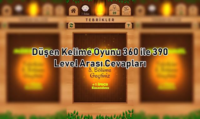 Dusen Kelime Oyunu 360 ile 390 Level Arasi Cevaplari