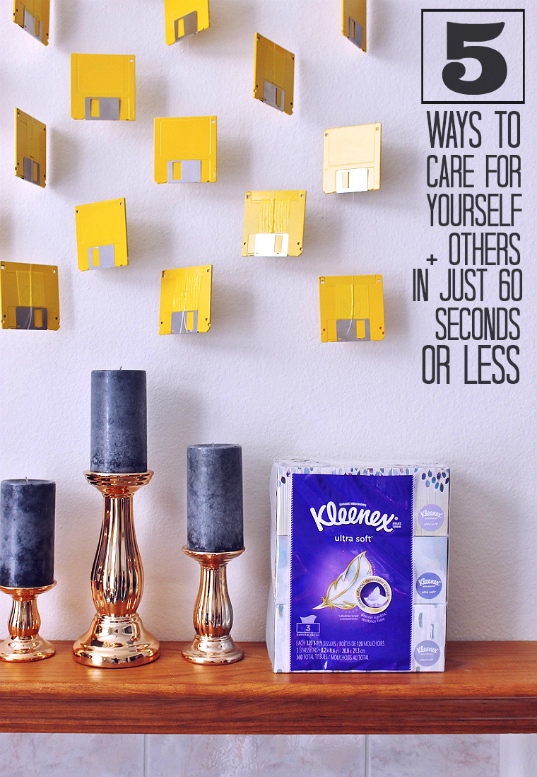 5 ways to care for yourself and others in 60 seconds or less- the first one is a real time and money saver! #TakeCareWithKleenex #AD