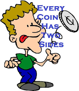 Meaning and sentence of the idiom 'Every coin has two sides'