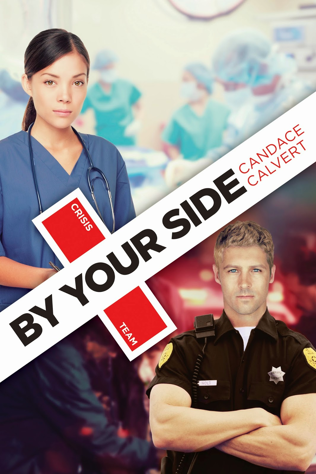 By Your Side (Crisis Team, Book 1) by Candace Calvert