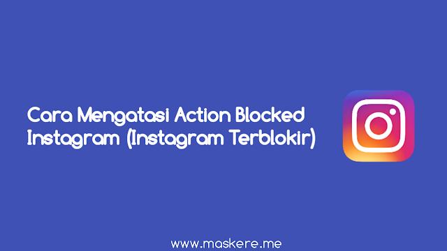 Cara Mengatasi Action Blocked Instagram (Akun Instagram Terblokir)