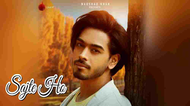 Sajte Ho Lyrics in English :- Karan Sehmbi | Sonarika Bhadoria