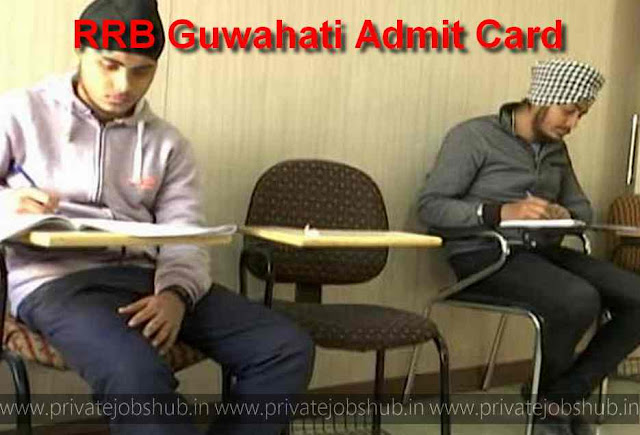 RRB Guwahati Admit Card 2017–2018 NTPC (Graduate) Document Verification