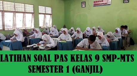 LATIHAN SOAL PAS KELAS 9 SMP  SEMESTER 1 (GANJIL) TAHUN 2020/2021 DAN PEMBAHASAN
