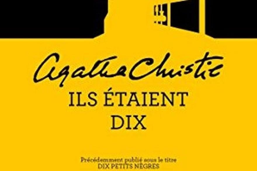""""""" Dix petits nègres """"  : le best-seller d'Agatha Christie débaptisé"""