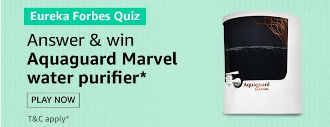 Amazon Eureka Forbes Quiz Answers Today Win Aquaguard Marvel Water Purifier